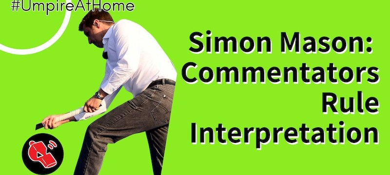 Commentators and Rule Interpretations with Simon Mason – Hockey Umpiring Skills – #UmpireAtHome #TBT