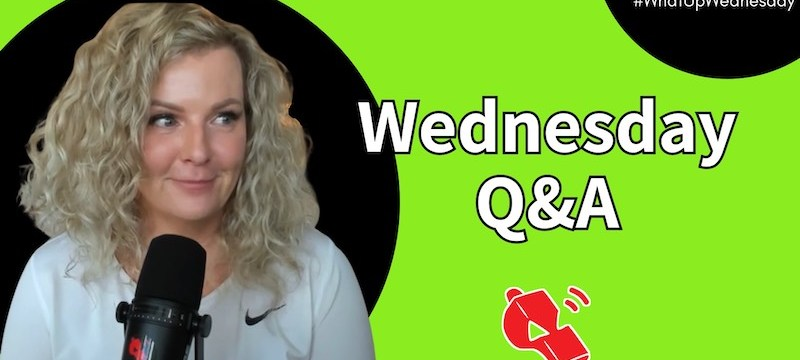 Q&A #WhatUpWednesday Ep. 30
