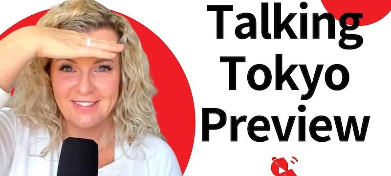 #TalkingTokyo Preview