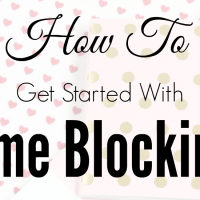 Time Blocking Basics to Try Today!