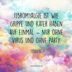 """Zitat vor einem Hintergrund mit bunten Wolken: """"Fibromyalgie ist wie Grippe und Kater haben auf einmal - nur ohne Virus und ohne Party."""""""