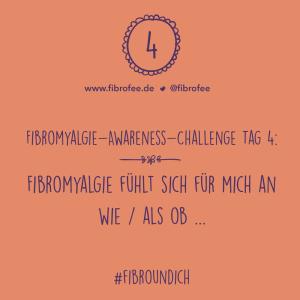 """Text vor Hintergrund in orange: """"Fibromyalgie Awareness Challenge Tag 4: Fibromyalgie fühlt sich für mich an wie / als ob ... #FibroUndIch"""""""