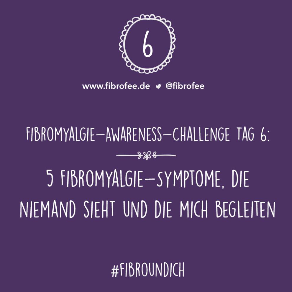 """Text vor Lila Hintergrund: """"Fibromyalgie Awareness Challenge Tag 6: 5 Fibromyalgie-Symptome, die niemand sieht und die mich begleiten, #FibroUndIch"""""""