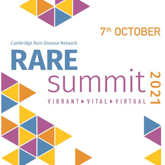 RARE Summit 21 on 7 October 2021 - a virtual 1-day summit organised by the Cambridge Rare Disease Network. #RAREsummit21