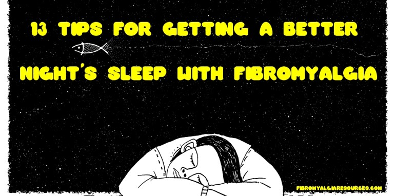 Tips for Getting a Better Night's Sleep with Fibromyalgia