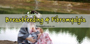 Breastfeeding Moms with Fibromyalgia