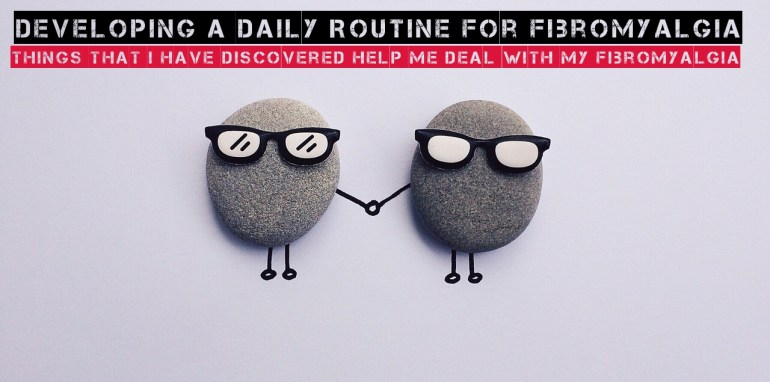 Developing a Daily Routine For Fibromyalgia Relief