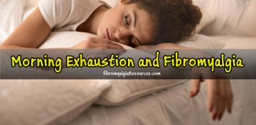 Morning Exhaustion and Fibromyalgia