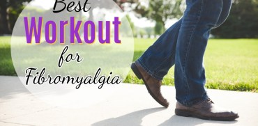Best Exercises and Workouts for Chronic Pain of Fibromyalgia