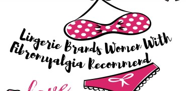 Lingerie Brands Women With Fibromyalgia Recommend