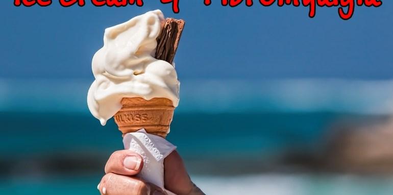 ice cream and fibromyalgia