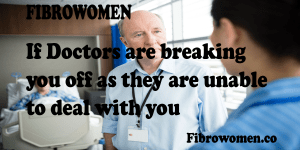 Read more about the article If Doctors are breaking you off as they are unable to deal with you