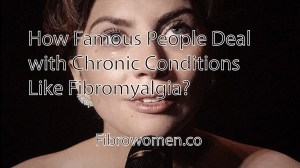 Read more about the article How Famous People Deal with Chronic Conditions Like Fibromyalgia?