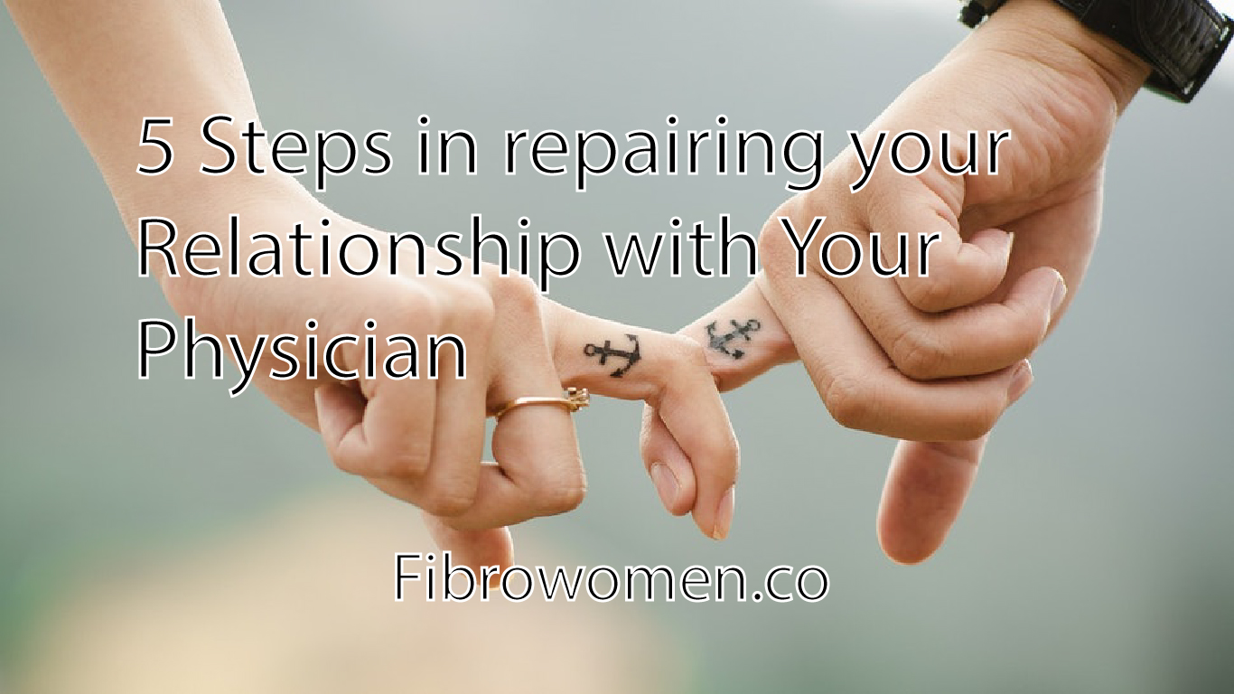 Read more about the article 5 Steps in repairing your Relationship with Your Physician