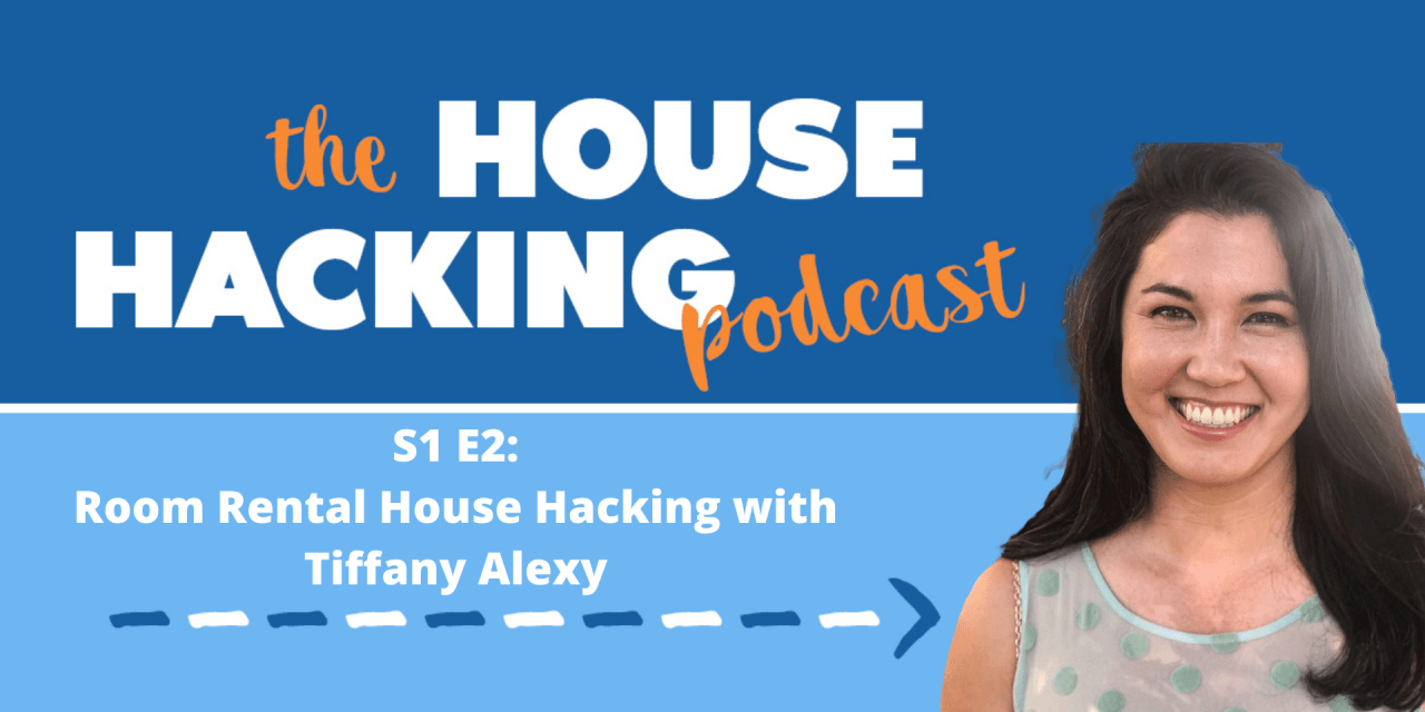 Room Rental House Hacking with Tiffany Alexy