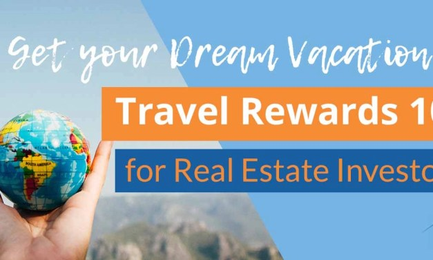 Travel Rewards 101 for Real Estate Investors: Your Guide to Maximizing Credit Card Rewards to get Your Dream Vacations