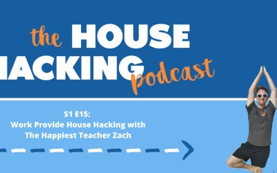 Work Provide House Hacking with The Happiest Teacher Zach