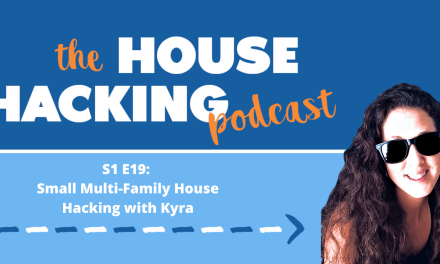 Small Multifamily House Hacking with Kyra