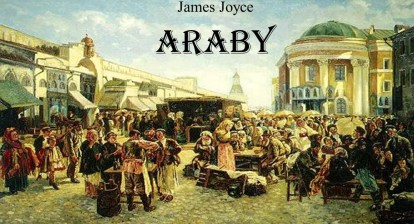 Araby by James Joyce summary analysis explanation