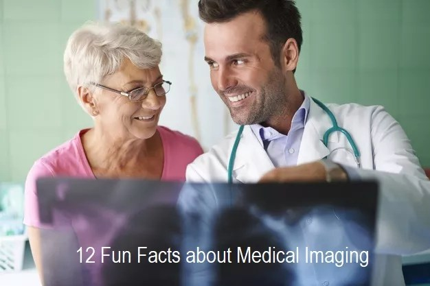, 12 Fun Facts about Medical Imaging