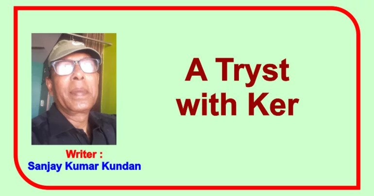 A Tryst with Ker