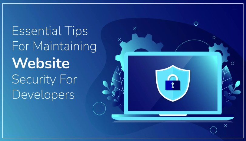 , Essential Tips for Maintaining Website Security For Developers