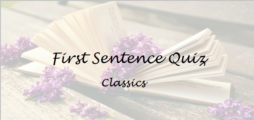 QUIZ: Can You Guess the Classic from its First Sentence?