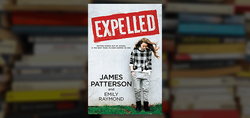 Expelled by James Patterson & Emily Raymond | A Spoiler-Free Review
