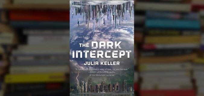 the dark intercept book, the dark intercept julia keller, julia keller book, julia keller author, the dark intercept, read the dak intercept online, buy the dark intercept, books, review, book review,