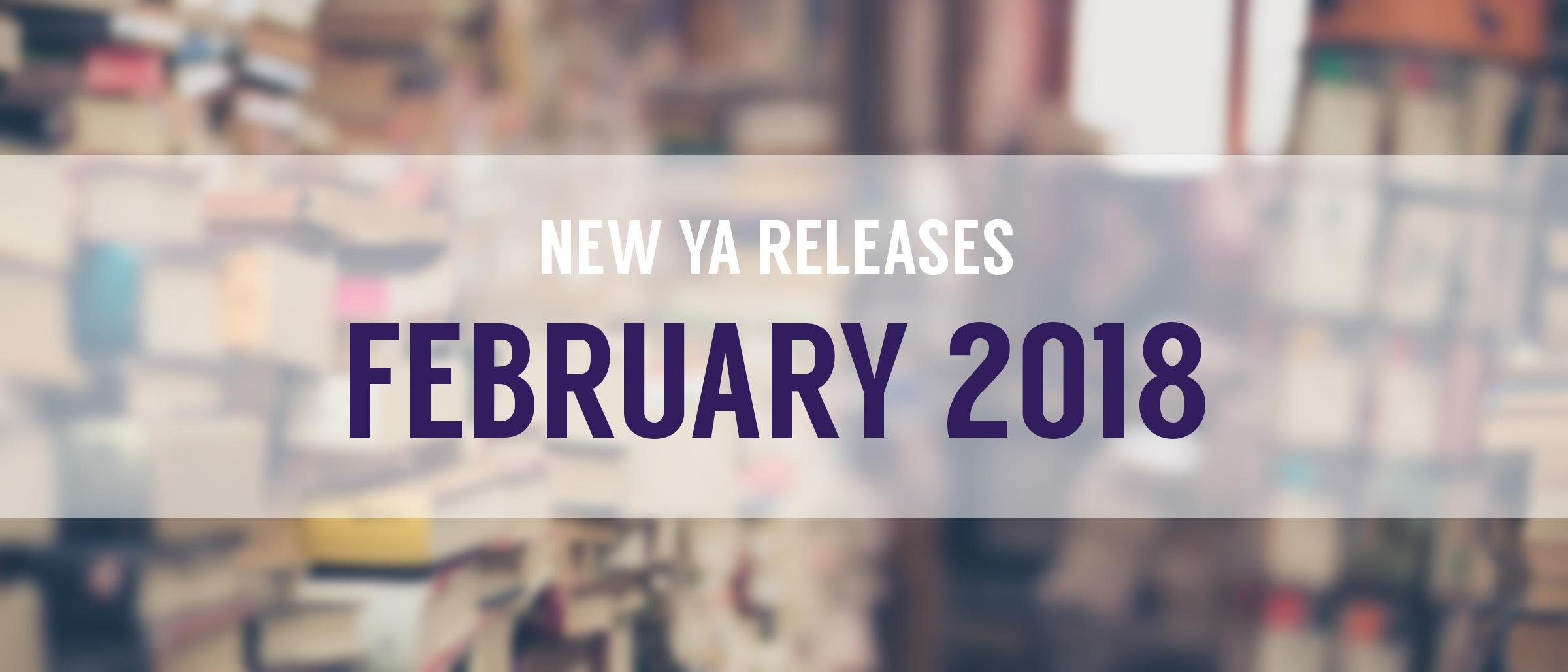 February 2018 YA Releases