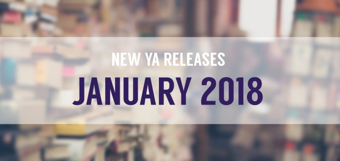 new ya books, jnauary ya books, january book releases, new young adult books, new books 2018, new books january, upcoming book releases, new fantasy books, new fiction books, new sci-fi books,
