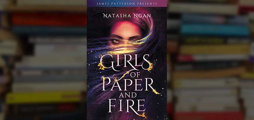girls of paper and fire, girls of paper and fire natasha ngan, natasha ngan, natasha ngan author, new ya books, girls of apepr and fire book, girls of paper and fire review, girls of paper and fire read online, new ya books, new ya releases, ya fantasy, fictionist,