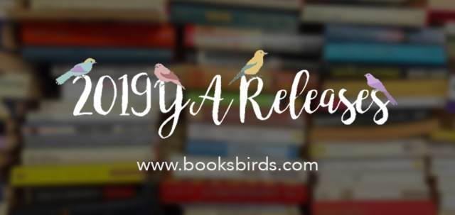 2019 book releases cover, booksbirds.com, book birds 2019 list, all 2019 ya releases, upcoming 2019 ya releases