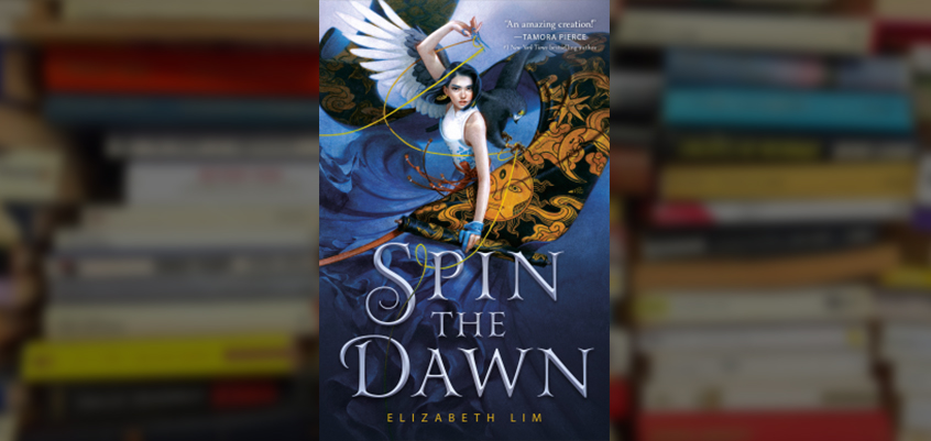 spin the dawn cover, spin the dawn by elizabeth lim, spin the dawn book review, spin the dawn book
