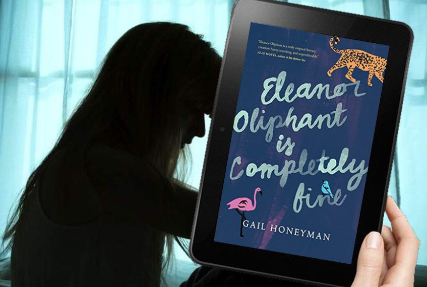 Eleanor Oliphant is completely fine    by Gail Honeyman   Fictionophile When strangers say they are  fine   they are usually not     and everyone is  essentially a stranger to Eleanor