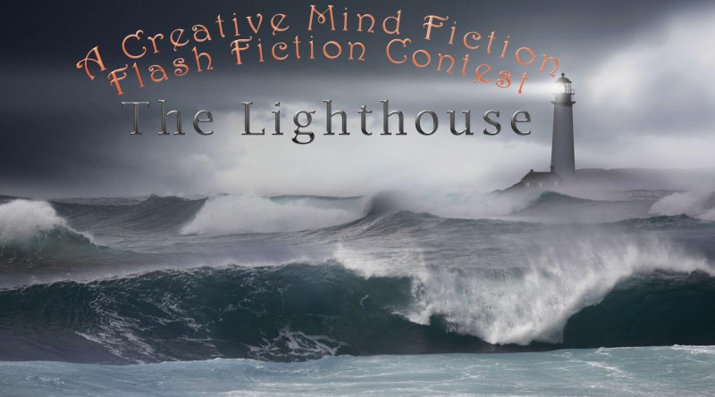 October 18 - October 31, 2018 Flash Fiction Contest The Lighthouse