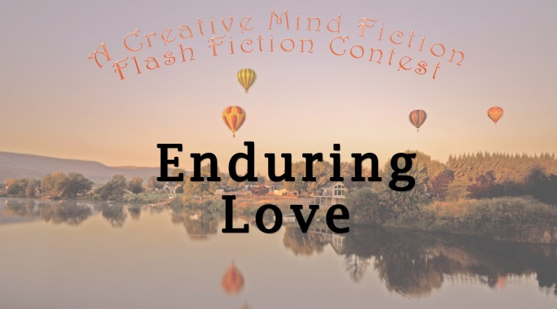 Fiction Writers Group Flash Fiction Prompt Enduring Love