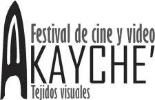 Festival Internacional de Cine y Video Kayche' Tejidos Visuales