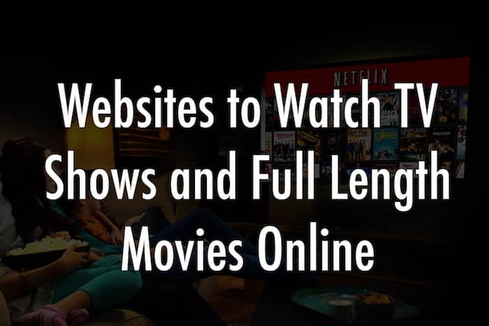 Websites to Watch TV Shows and Full Length Movies Online