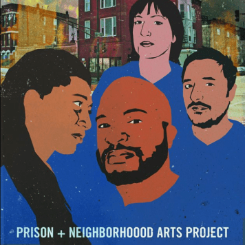Prison + Neighborhood Arts Project