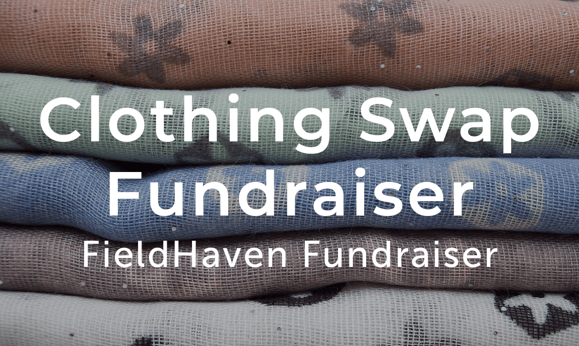 Clothing Swap Fundraiser FieldHaven Fundraiser