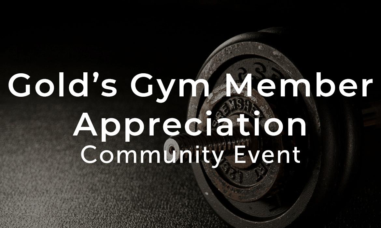 Member Appreciation – Gold's Gym