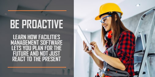 How Facilities Maintenance Software Can Help You Be More Proactive
