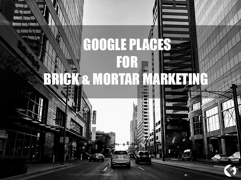 Why-Google-Places-is-Important-for-Brick-&-Mortar-Digital-Marketing_The-FIelds-Agency