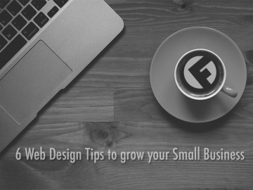6 Web Design Tips to grow your Small Business