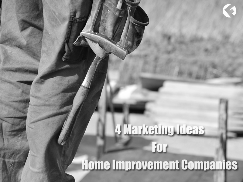 4-Marketing-Ideas-for-home-improvement-companies_The-Fields-Agency