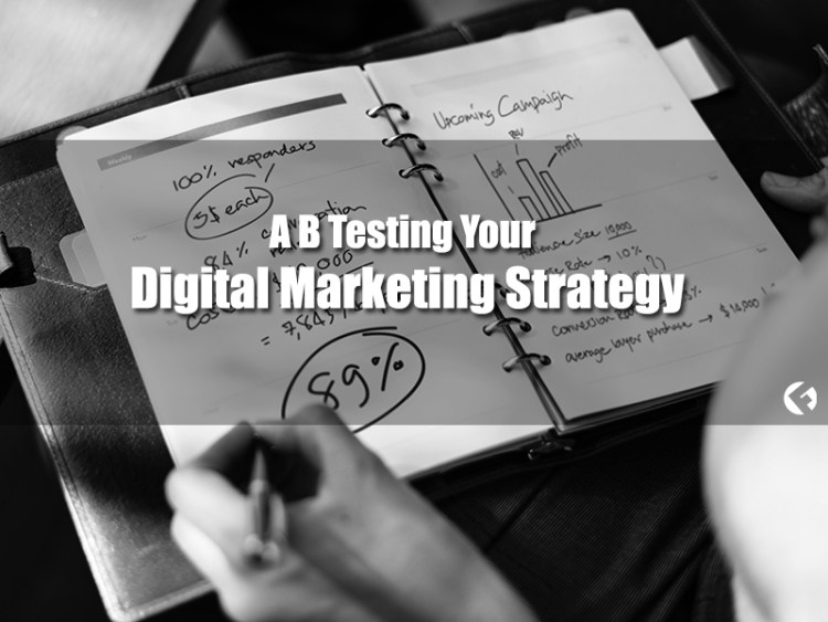A-B-Testing-Your-Digital-Marketing-Strategy_The-Fields-Agency-Blog