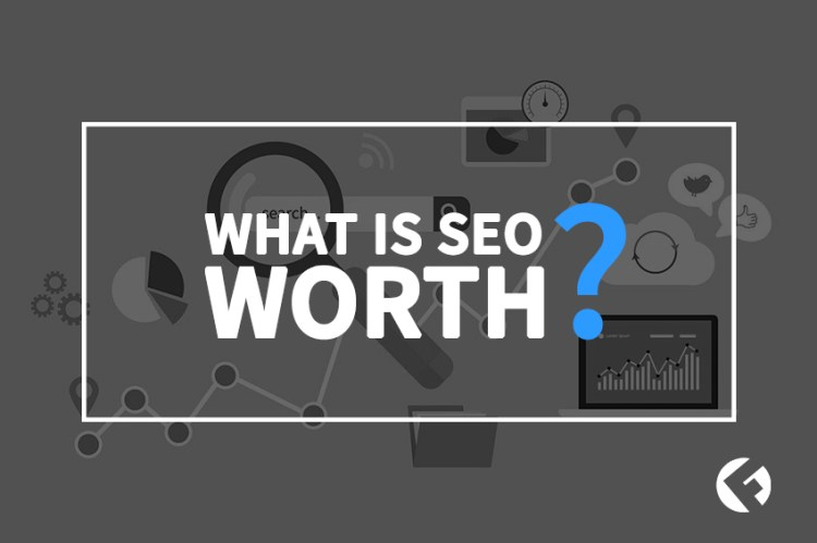 What is SEO Worth?_The Fields Agency Blog