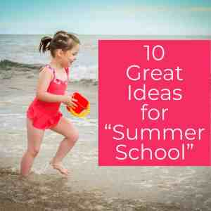 10 Great Ideas for Summer Learning Fun