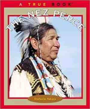 The Nez Perce (True Books)